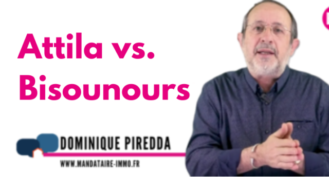 attila vs bisounours - Dominique Piredda - mysweetimmo