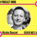 Mon Podcast Immo - MySweetimmo - Nicolas Roussel - Gérer mes locs