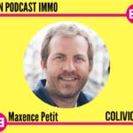Maxence Petit - Mon Podcast Immo - MySweetimmo - Colivio