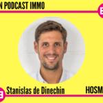 Hosman - Stanislas de Dinechin - Mon Podcast Immo - MySweetimmo - 840x385