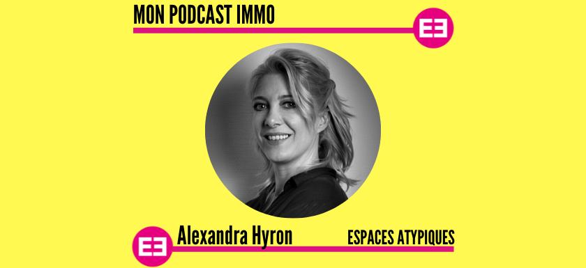 MySweetimmo - Mon Podcast Immo - Espaces Atypiques - Alexandra Hyron