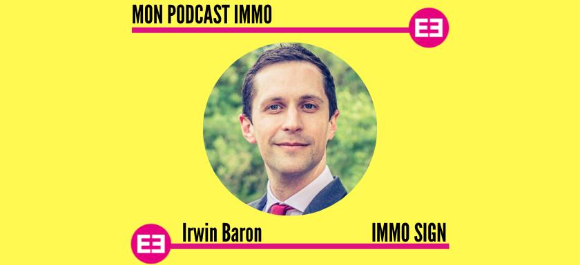 Irwin Baron - Mon Podcast Immo - MySweetimmo