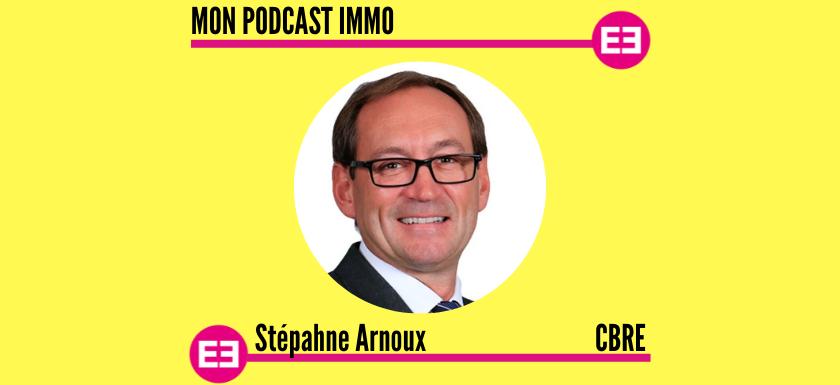 Stéphane Arnoux-Mon Podcast Immo - MySweetimmo-CBRE